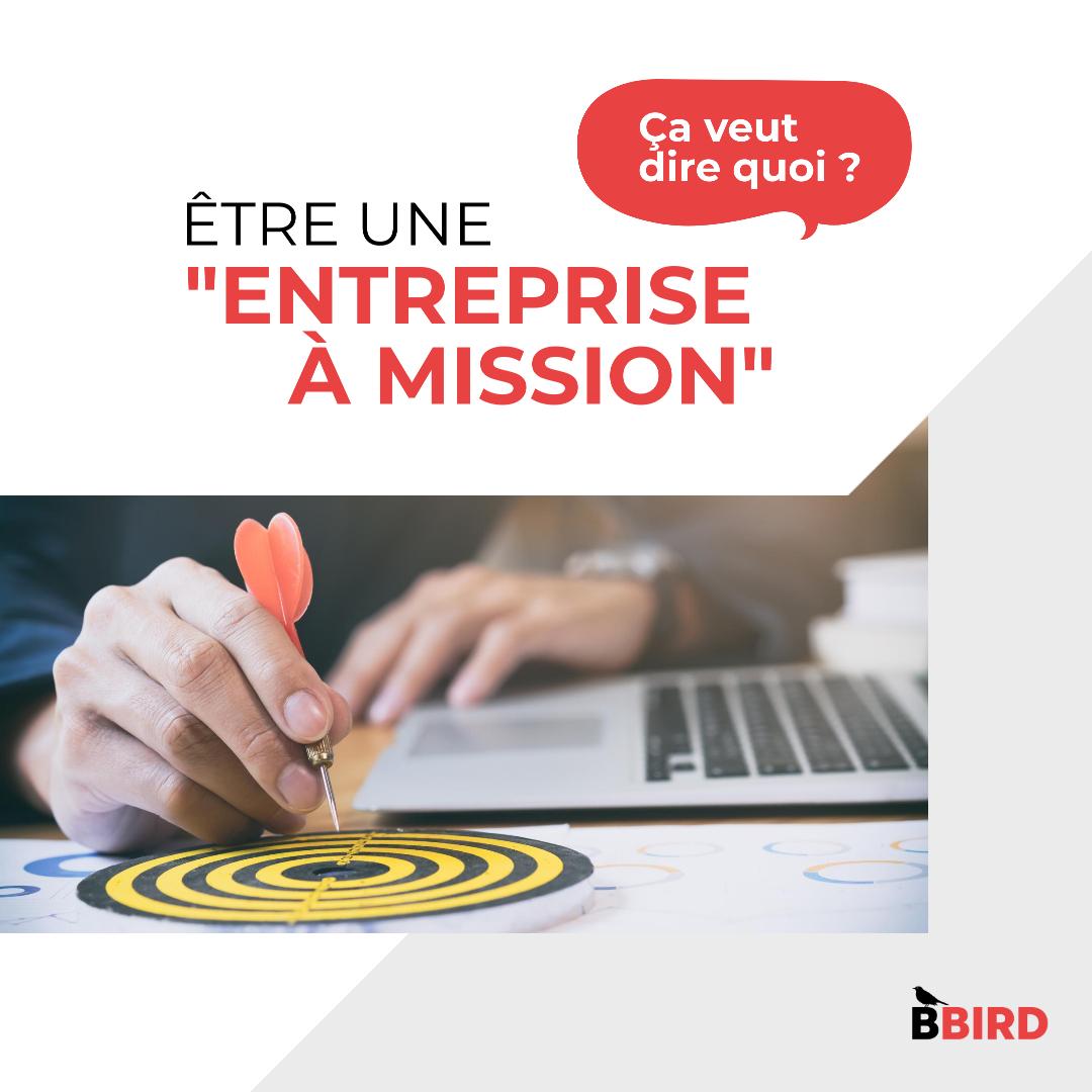 """Être une """"entreprise à mission"""", ça veut dire quoi?"""